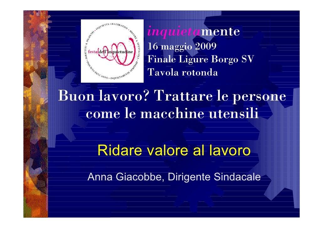 inquietamente                16 maggio 2009                Finale Ligure Borgo SV                Tavola rotonda  Buon lavo...