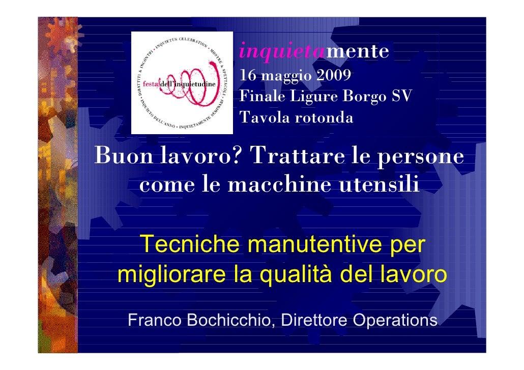 inquietamente                 16 maggio 2009                 Finale Ligure Borgo SV                 Tavola rotonda  Buon l...