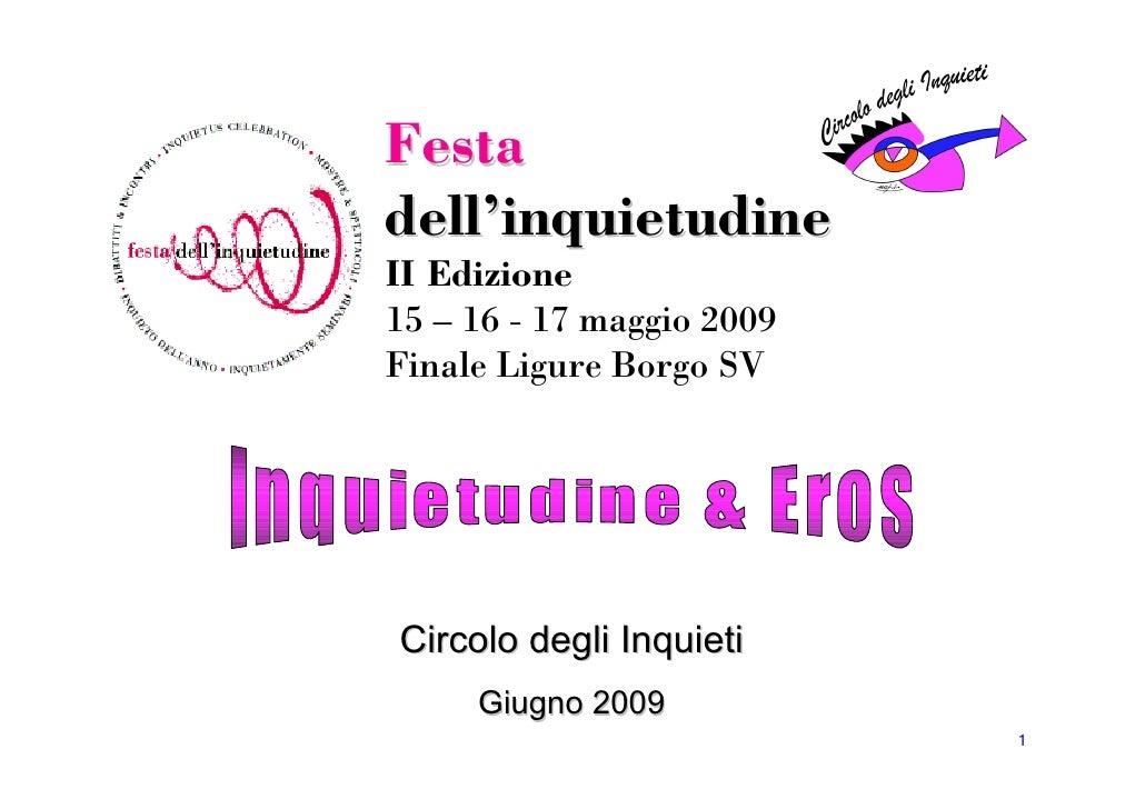 Festa dell'inquietudine II Edizione 15 – 16 - 17 maggio 2009 Finale Ligure Borgo SV     Circolo degli Inquieti      Giugno...
