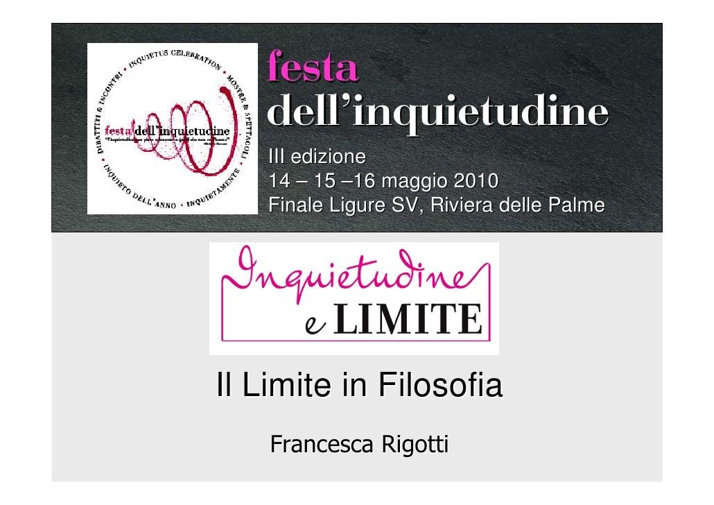festa    dellÊinquietudine     III edizione     14 – 15 –16 maggio 2010     Finale Ligure SV, Riviera delle Palme     Il L...