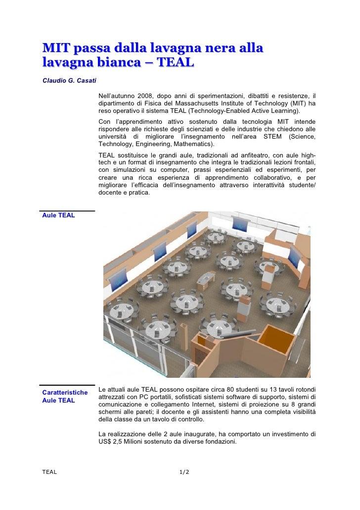 MIT passa dalla lavagna nera alla lavagna bianca – TEAL Claudio G. Casati                      Nell'autunno 2008, dopo ann...