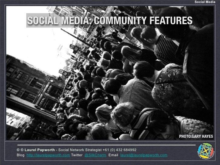 Social Media          SOCIAL MEDIA: COMMUNITY FEATURES                                                                    ...
