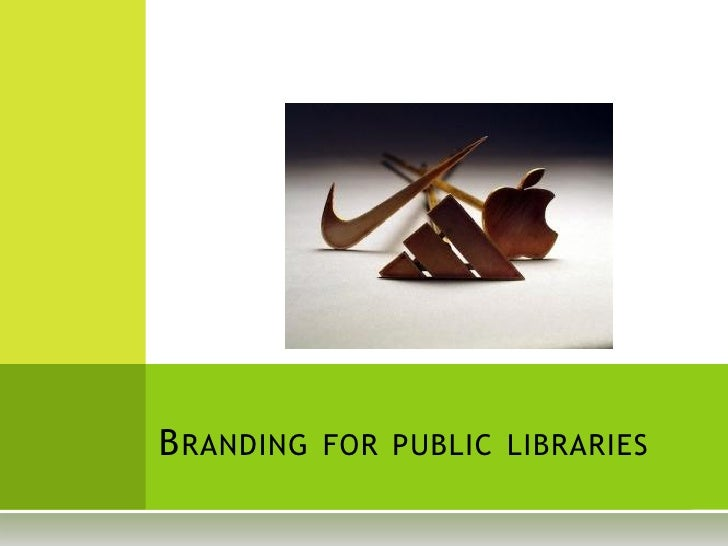 B RANDING FOR PUBLIC LIBRARIES