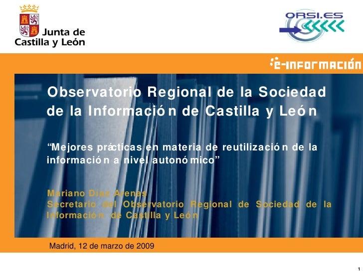 """<ul><ul><li>Observatorio Regional de la Sociedad de la Información de Castilla y León </li></ul></ul><ul><ul><li>"""" Mejores..."""