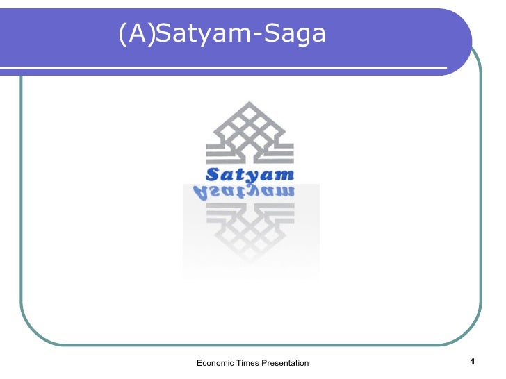 Economic Times Presentation Satyam-Saga (A)