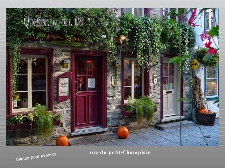 r   rue du pe tit-Champlain                  av anc e Cliq   uer po ur