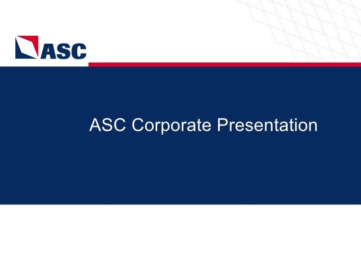 ASC Corporate Presentation