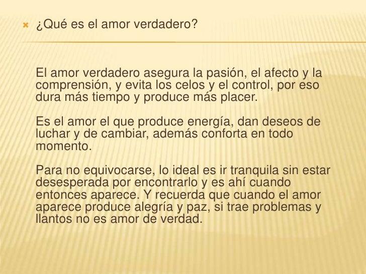 ¿Qué es el amor verdadero?El amor verdadero asegura la pasión, el afecto y la comprensión, y evita los celos y el control,...