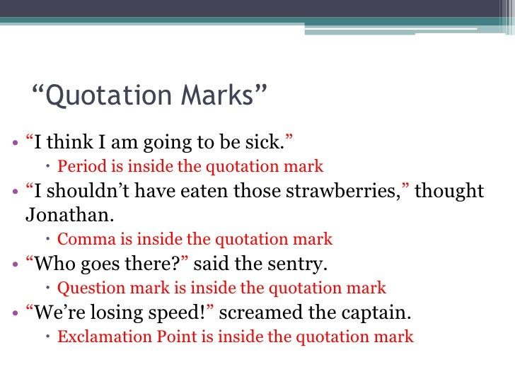 Question about QUOTATION MARKS????? when to use them?
