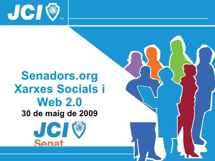 Senadors.org Xarxes Socials i Web 2.0 30 de maig de 2009