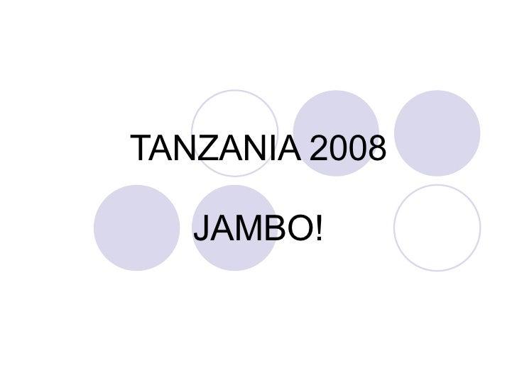 TANZANIA 2008 JAMBO!