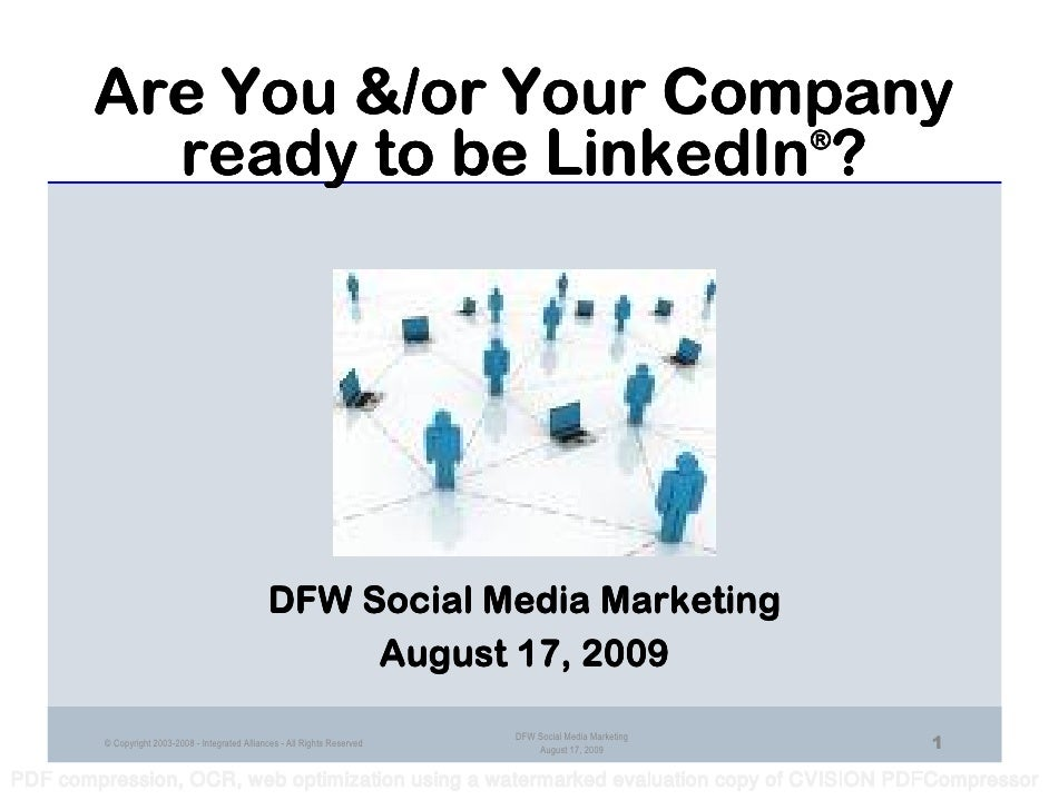 Are You &/or Your Company           ready to be LinkedIn ?                               ®                                ...