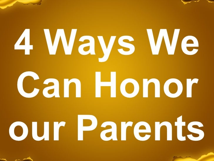 4 Ways We Can Honor our Parents