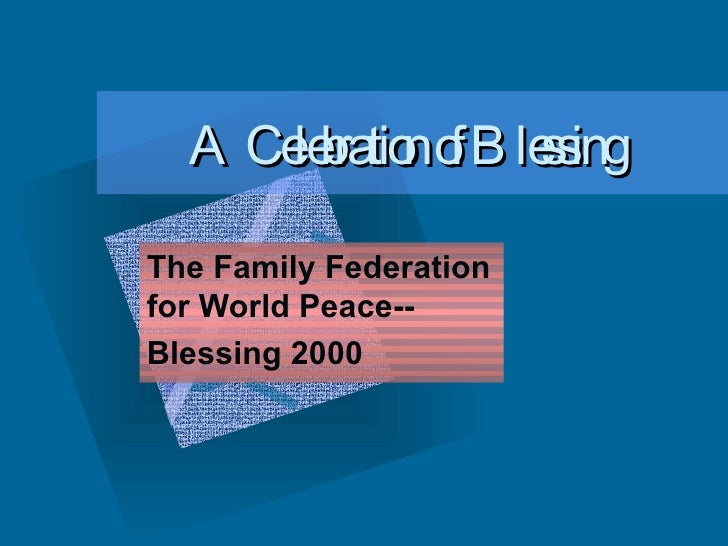 A Celebration of Blessing The Family Federation for World Peace-- Blessing 2000