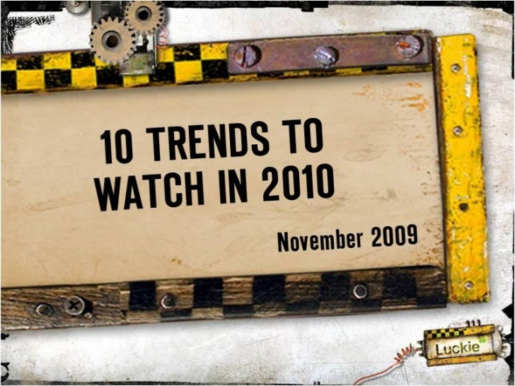 10 Trends To Watch In 2010
