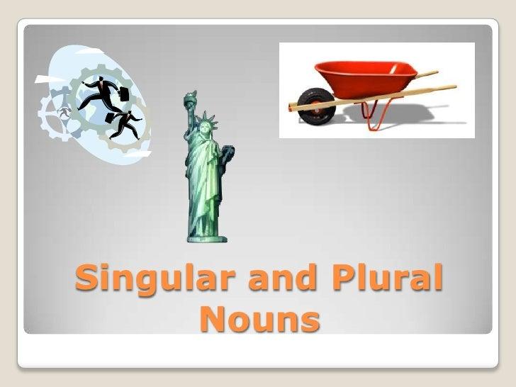 Singular and Plural Nouns<br />
