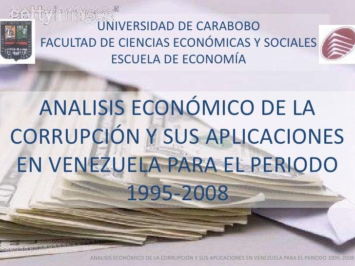 UNIVERSIDAD DE CARABOBO   FACULTAD DE CIENCIAS ECONÓMICAS Y SOCIALES             ESCUELA DE ECONOMÍA      ANALISIS ECONÓMI...
