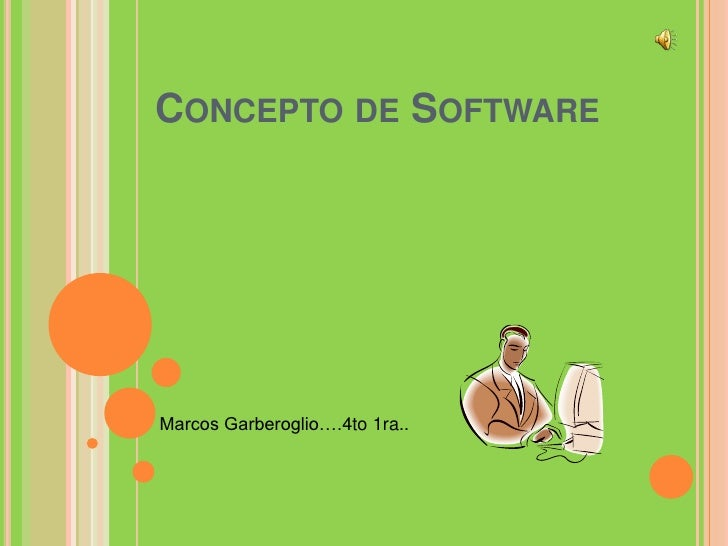 Concepto de Software<br />  Marcos Garberoglio….4to 1ra.. <br />