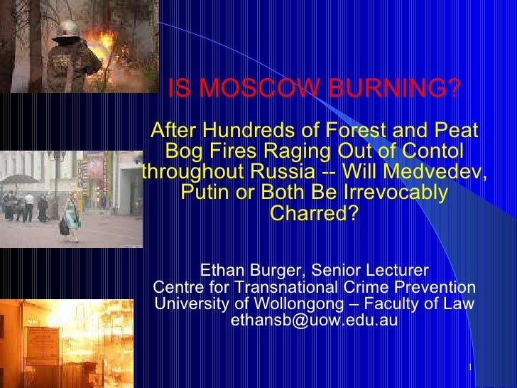IS MOSCOW BURNING? After Hundreds of Forest and Peat Bog Fires Raging Out of Contol throughout Russia -- Will Medvedev, ...