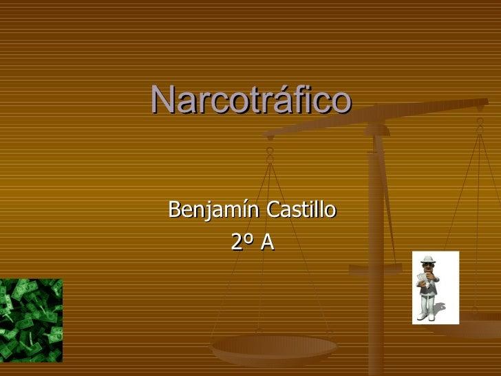 Narcotráfico Benjamín Castillo 2º A