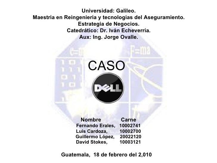 CASO  Nombre  Carne Fernando Erales,  10002741 Luis Cardoza,  10002700 Guillermo López,  20022120 David Stokes,  10003121 ...