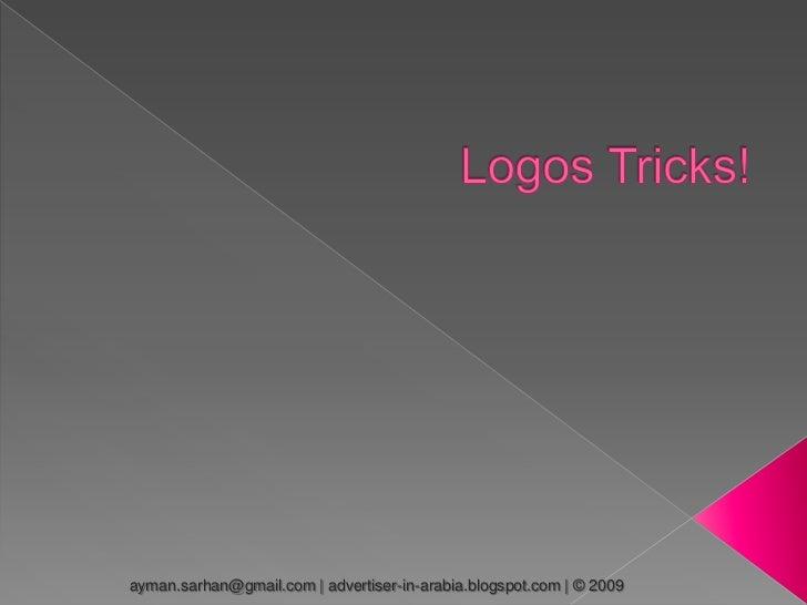 Logos Tricks!