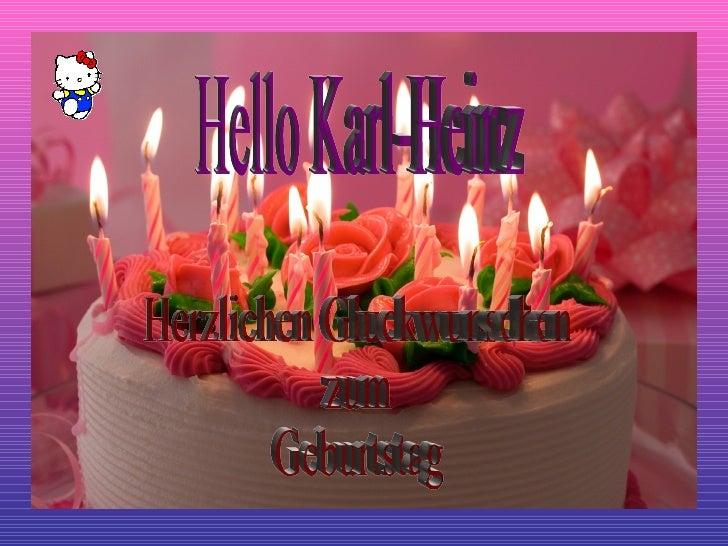 Hello Karl-Heinz Herzlichen Gluckwunschen  zum Geburtstag