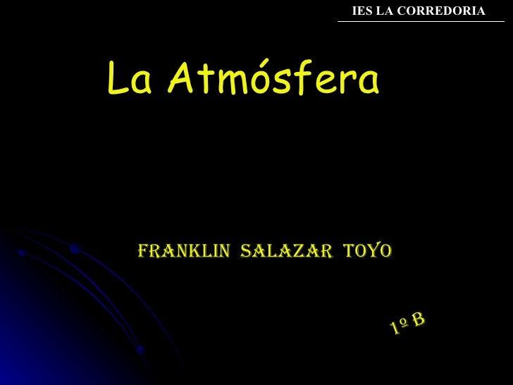 La Atmósfera Franklin  salazar  toyo IES LA CORREDORIA 1º B