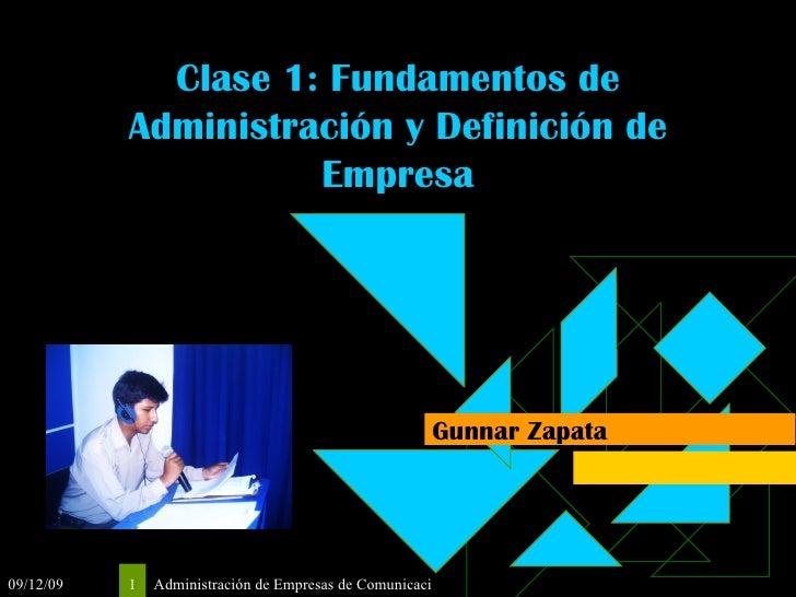 Clase 1: Fundamentos de Administración y Definición de Empresa Gunnar Zapata