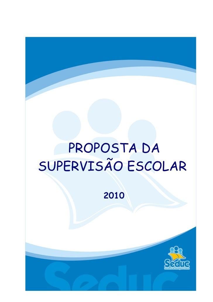 PROPOSTA DA SUPERVISÃO ESCOLAR         2010