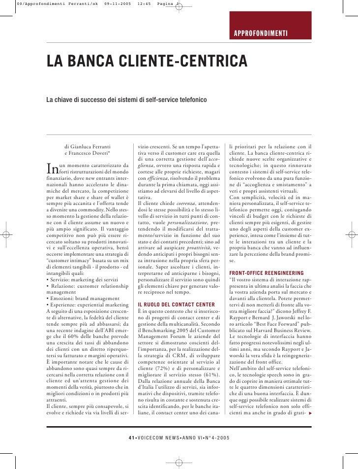 APPROFONDIMENTI   LA BANCA CLIENTE-CENTRICA  La chiave di successo dei sistemi di self-service telefonico              di ...