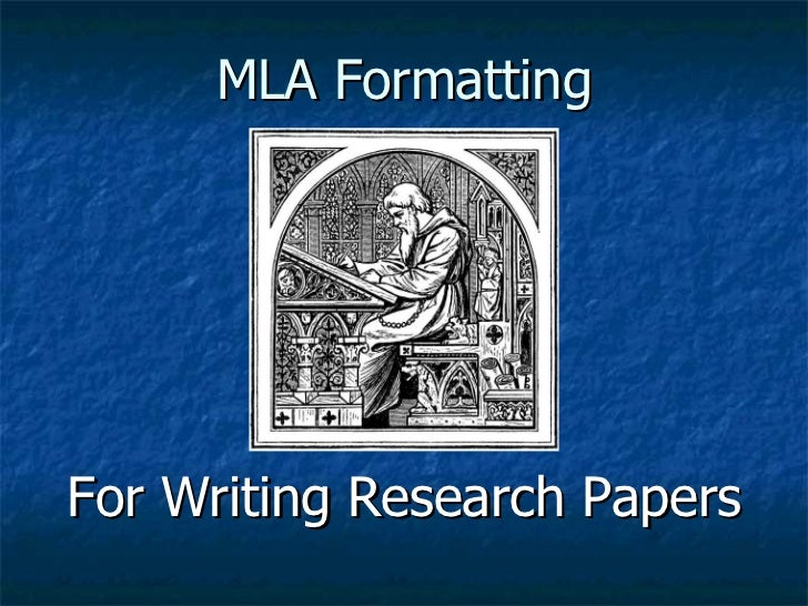 MLA Formatting <ul><li>For Writing Research Papers </li></ul>