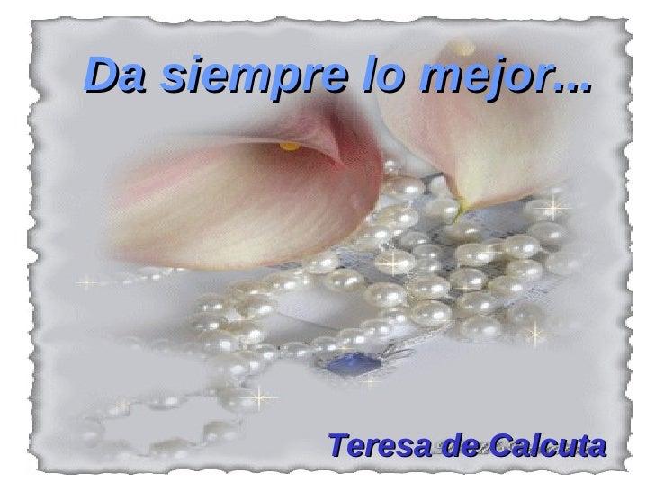 Da siempre lo mejor... Teresa de Calcuta