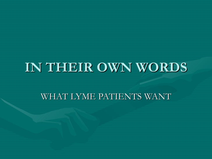 IN THEIR OWN WORDS WHAT LYME PATIENTS WANT