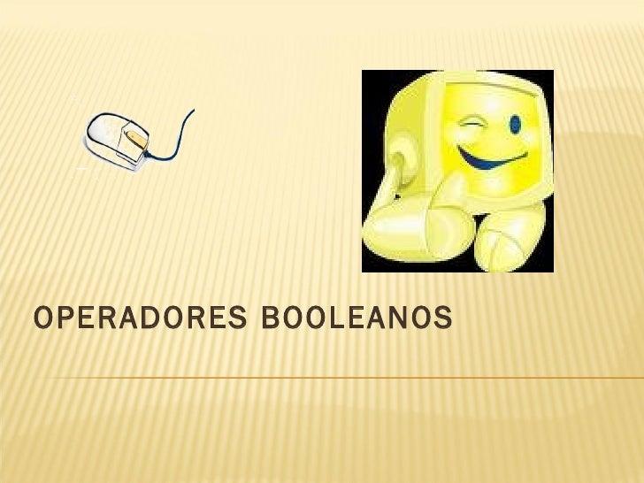 OPERADORES BOOLEANOS