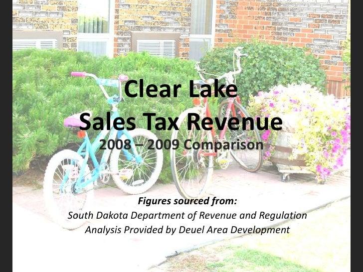 Clear Lake Sales Tax Revenue<br />2008 – 2009 Comparison<br />Figures sourced from:<br />South Dakota Department of Revenu...