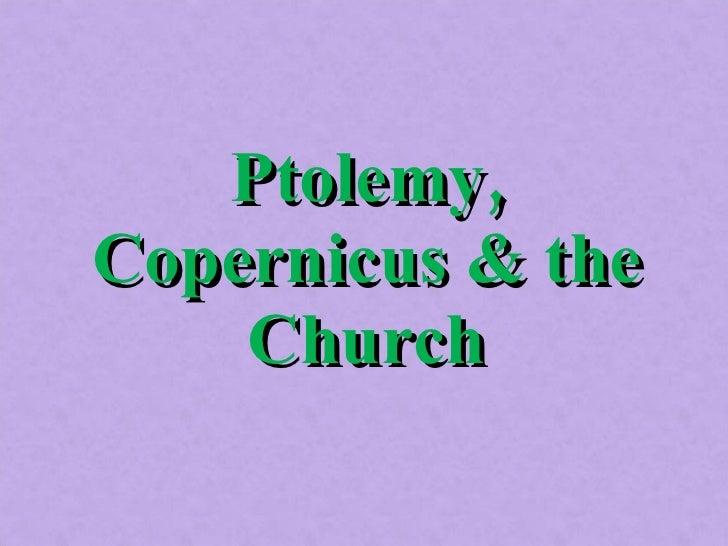 Ptolemy, Copernicus & the Church