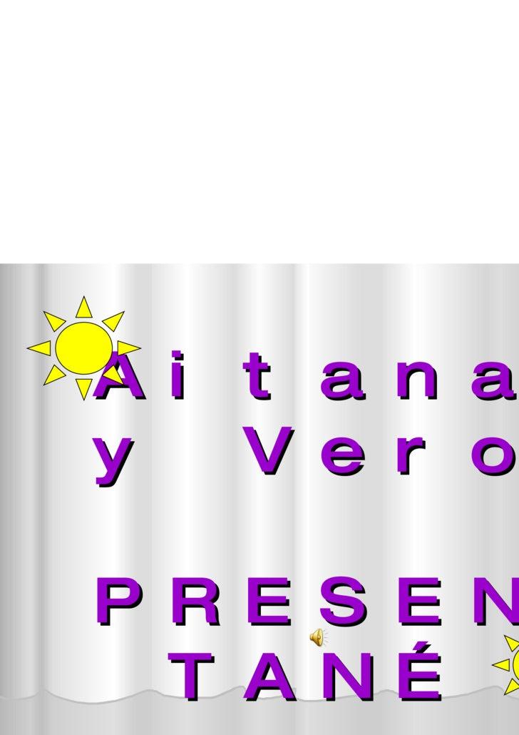 Aitana y Vero  PRESENTAN…