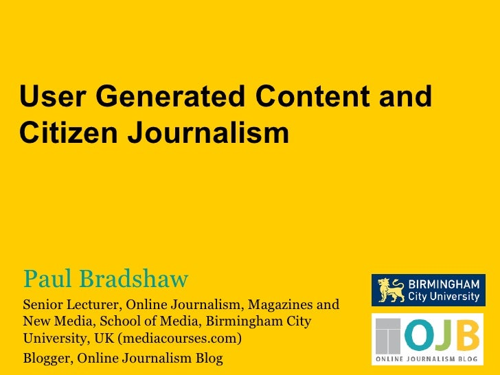 User generated content and citizen journalism