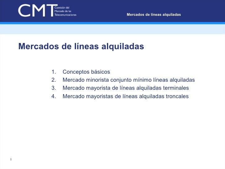 Mercados de líneas alquiladas <ul><li>Conceptos básicos </li></ul><ul><li>Mercado minorista conjunto mínimo líneas alquila...