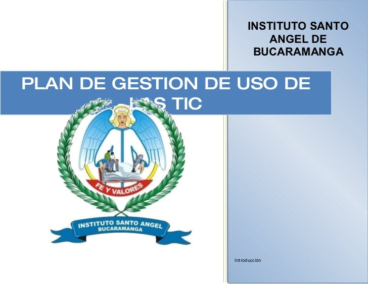 INSTITUTO SANTO                           ANGEL DE                         BUCARAMANGA   PLAN DE GESTION DE USO DE        ...