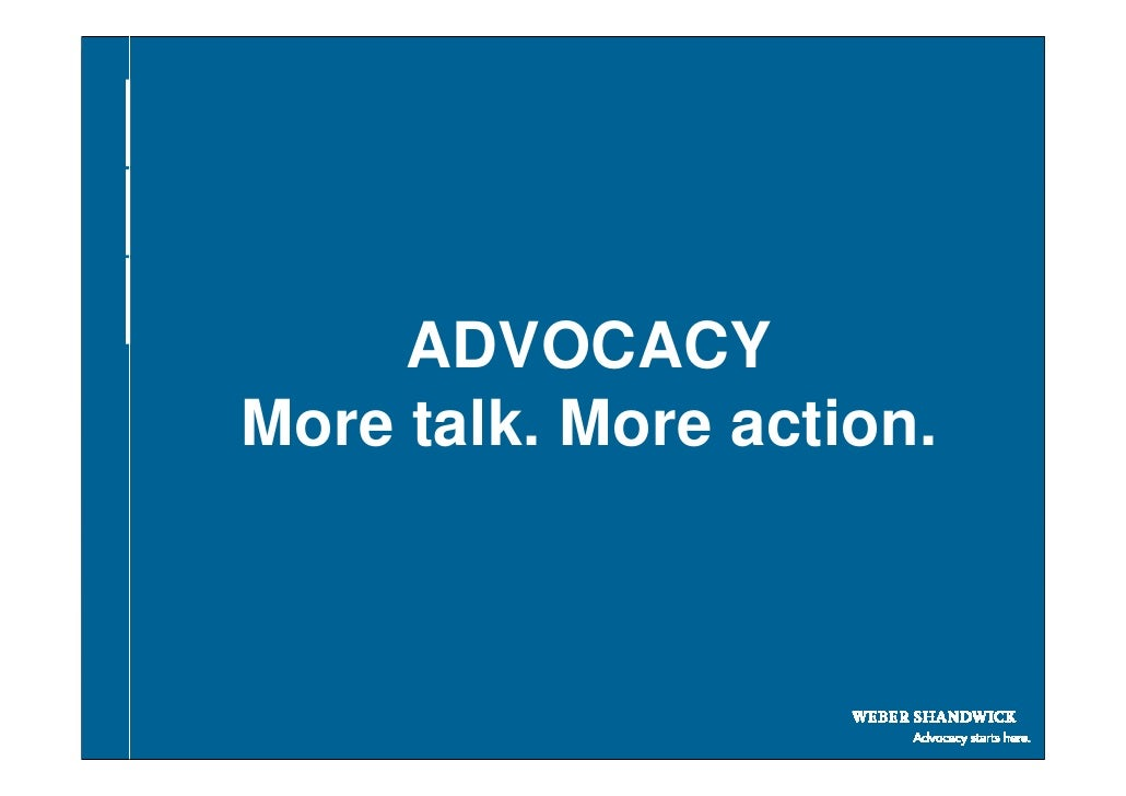 ADVOCACY  Arial Bold 24pt  More talk. More action.  Arial Regular 20pt                  Microsoft Confidential