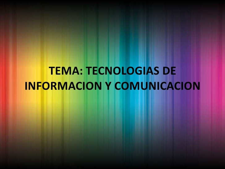 TEMA: TECNOLOGIAS DE INFORMACION Y COMUNICACION<br />