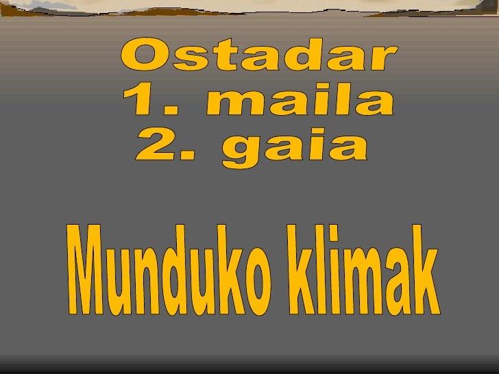 Ostadar 1. maila 2. gaia Munduko klimak