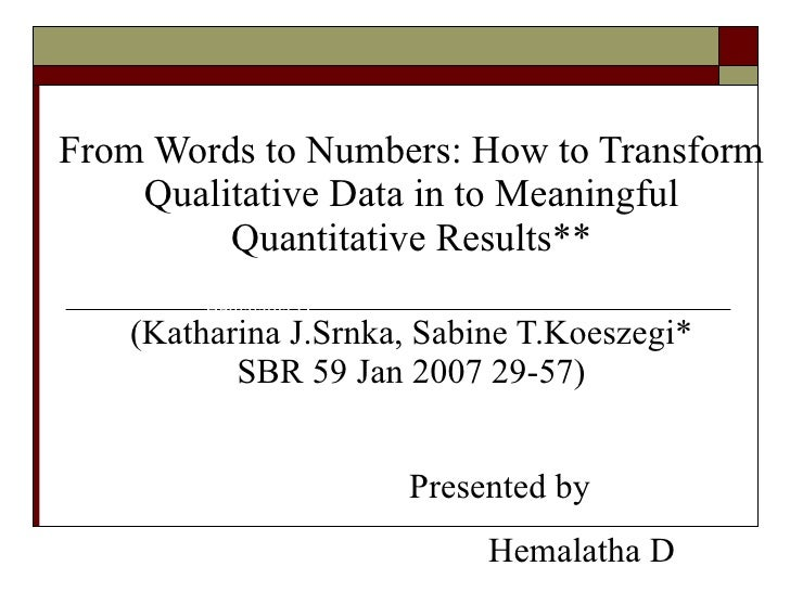From Words to Numbers: How to Transform Qualitative Data in to Meaningful Quantitative Results** (Katharina J.Srnka, Sabin...