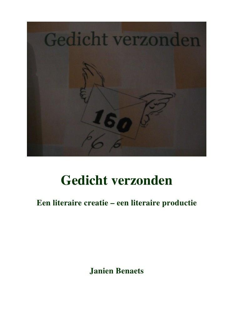 Gedicht verzonden Een literaire creatie – een literaire productie                    Janien Benaets