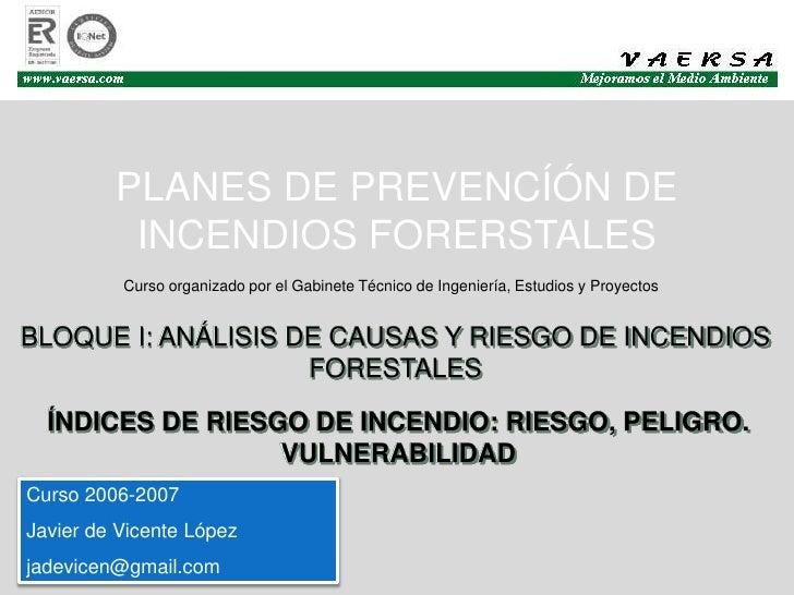 VAERSA              PLANES DE PREVENCÍÓN DE           INCENDIOS FORERSTALES           Curso organizado por el Gabinete Téc...