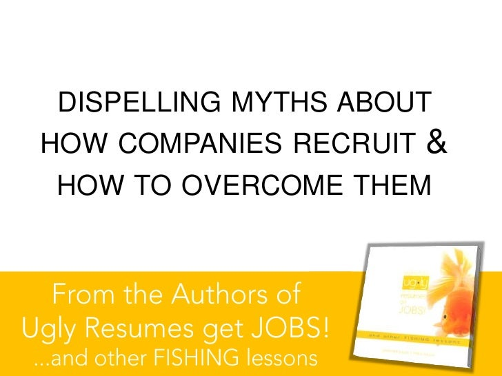 DISPELLING MYTHS ABOUT HOW COMPANIES RECRUIT   & HOW TO OVERCOME THEM