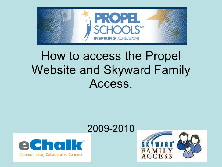 How to access the Propel Website and Skyward Family Access. 2009-2010