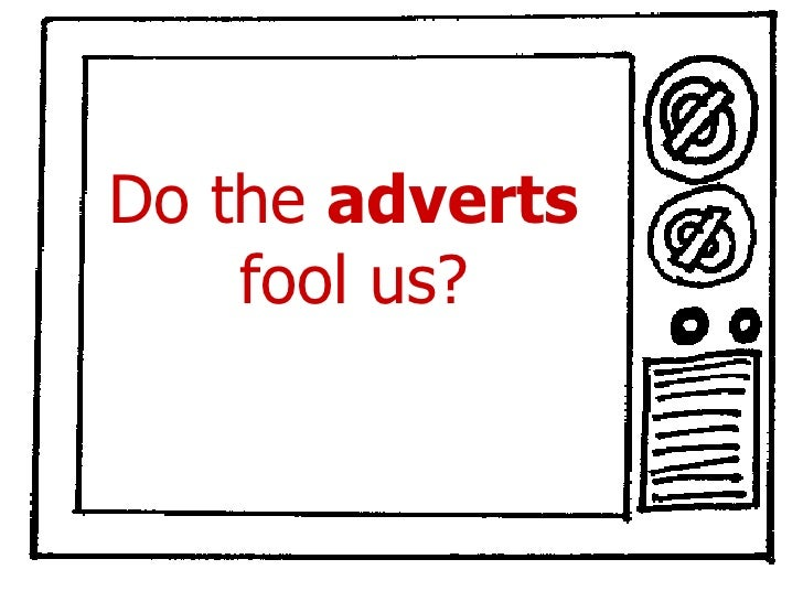 Do the adverts fool us?